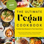 THE ULTIMATE VEGAN COOKBOOK (Pre-Order Your Copy Now)