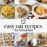 12 Easy Breakfast Recipes That Use Oatmeal